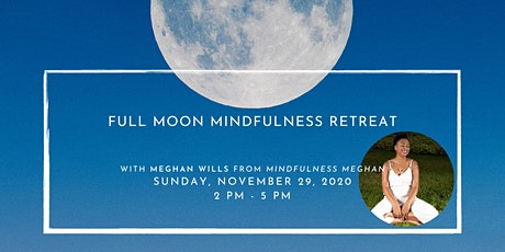 Full Moon Mindfulness Retreat tickets