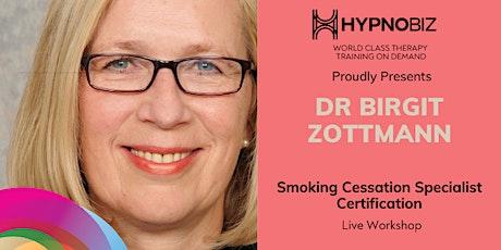 Smoking Cessation Specialist Certification with Dr. Birgit Zottmann tickets