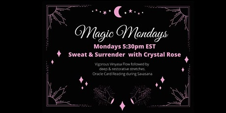 FREE Magic Mondays: Sweat and Surrender Yoga with Crystal Rose (1st Class) tickets