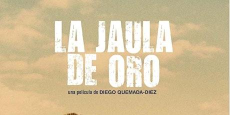 """Ciclo de cine: TRASLADOS Proyección: """"Jaula de oro"""" entradas"""
