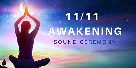 The Awakening 11/11 Sound Ceremony tickets