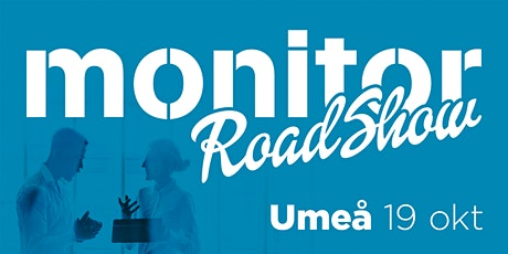 Monitor Roadshow Norra Sverige – Umeå 2021 tickets