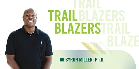 Trail Blazers featuring Byron Miller, Ph.D. tickets