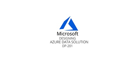 Wknds Designing Azure Data Solution(DP-201)Training Course Markham tickets