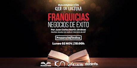 """Inauguración Club de Lectura: """"Franquicias, negocios de éxito"""" entradas"""