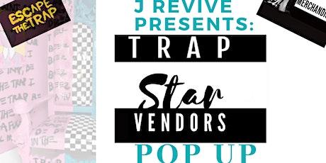J Revive Presents: Trap Star Vendors Pop Up Shop tickets