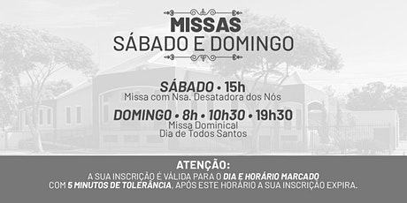 Missa Sábado e Domingo - 31 Out. e 01  de Nov.  -  P.  N. Sra. da Assunção ingressos