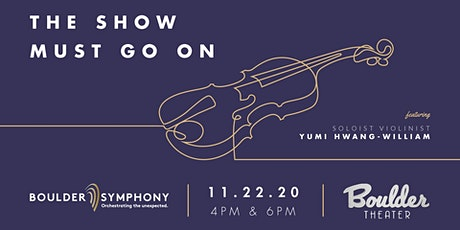 BOULDER SYMPHONY: THE SHOW MUST GO ON - EARLY - POSTPONED FROM NOVEMBER 22* tickets