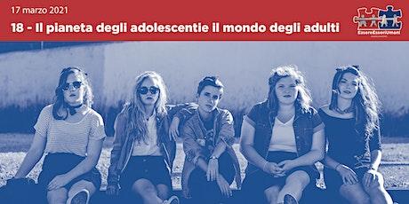Il pianeta degli adolescenti e il mondo degli adulti biglietti