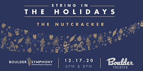 BOULDER SYMPHONY: STRING IN THE HOLIDAYS - THE NUTCRACKER - EARLY tickets