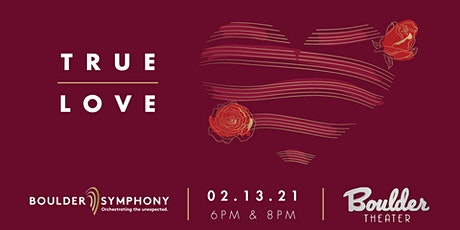 BOULDER SYMPHONY: TRUE LOVE - EARLY tickets