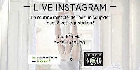 """Live Insta """"La routine miracle, donnez un coup de fouet à votre quotidien"""" billets"""