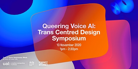 Queering Voice AI: Trans Centred Design Symposium tickets