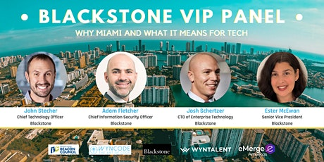 Miami Tech: Meet the Blackstone Tech Execs Changing Miami| Live Panel tickets