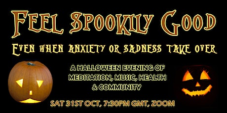Feel Spookily Good (even when anxiety or sadness take over) tickets