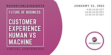 Future of Business: Customer Experience Human vs Machine tickets