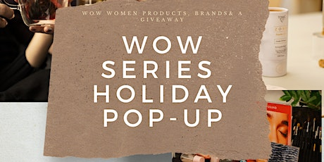 The WOW Series Holiday Pop-Up tickets