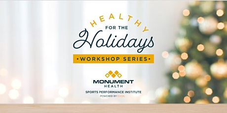Healthy for the Holidays Workshop Series tickets