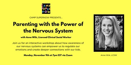 Camp Supernow Presents: Parenting with the Power of the Nervous System tickets
