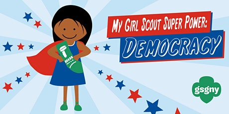 My Girl Scout Super Power: Democracy! Town Hall Discussion tickets
