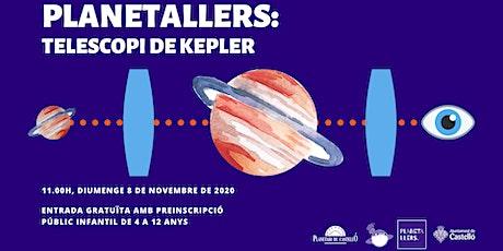 "Planetaller Infantil Planetari ""Telescopi de Kepler"" entradas"