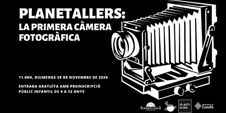 """Planetaller Infantil Planetari """"La 1ª càmera fotogràfica"""" entradas"""
