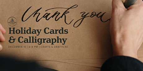 Holiday Cards and Calligraphy tickets
