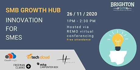 SMB GROWTH HUB: Innovation for SMEs tickets