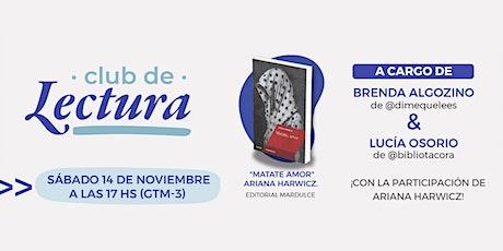 Club de Lectura - Edición Noviembre (Matate amor - Ariana Harwicz) entradas