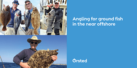 Ørsted Fishinar Series: Angling for Ground Fish in the Near Offshore tickets