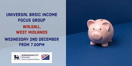 Universal Basic Income Focus Group: Walsall, West Midlands tickets