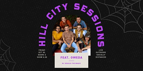 Hill City Sessions: Featuring  Oweda + Behold the Brave (Ages 21+) tickets