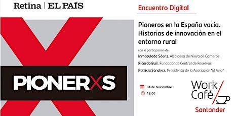 Pioneros en la España vacía. Historias de innovación en el entorno rural tickets
