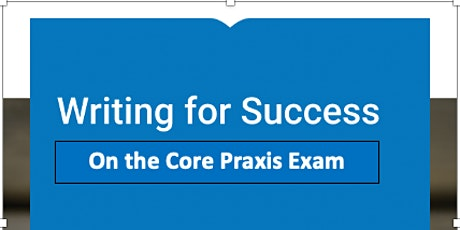 Praxis Core Writing Success! tickets