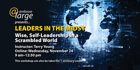 Leaders in the Midst: Wise Self Leadership in a Scrambled World tickets