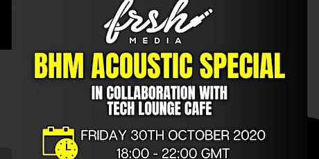 Tech Lounge Cafè ( BHM Acoustic Special) tickets