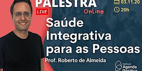 Palestra On-line - Saúde Integrativa para as Pessoas ingressos
