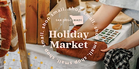 San Diego Made Holiday Market  - Dec. 12th & 13th 10-5pm tickets