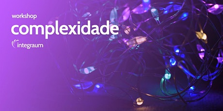 Workshop - Complexidade - Turma 3 ingressos