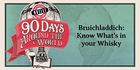 Bruichladdich: Know What's in your Whisky tickets