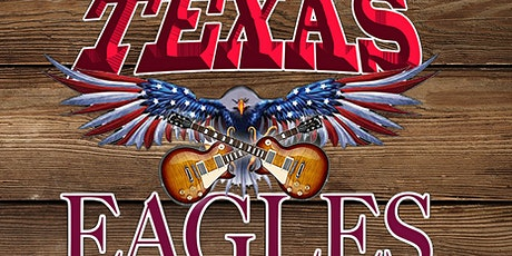 TX EAGLES Tribute to the EAGLES tickets
