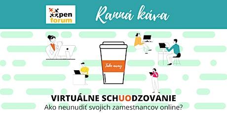 OpenHRForum Ranná káva - Virtuálne schUOdzovanie tickets