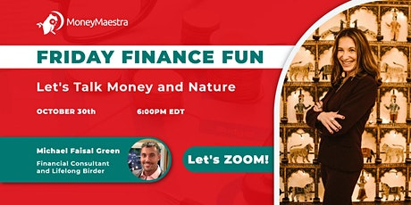 MoneyMaestra's Friday Finance Fun: Let's Talk Money & Nature tickets