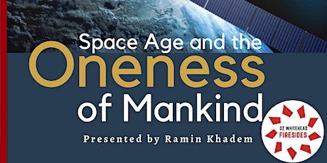 """Space Age and the Oneness of Mankind"" By Ramin Khadem tickets"