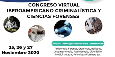 CONGRESO VIRTUAL IBEROAMERICANO CRIMINALISTICA Y CIENCIAS FORENSES