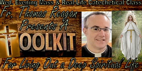 Wednesday Evening Mass and Catechetical Class with Father Thomas Reagan tickets