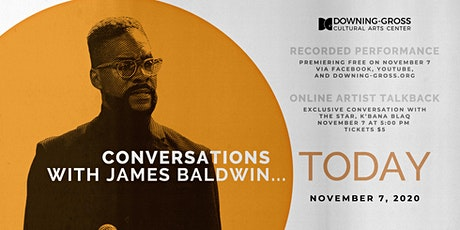 Conversations with James Baldwin... Today - Talkback with K'bana Blaq tickets