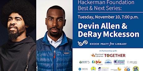 Hackerman Foundation Best & Next Series: Devin Allen and DeRay Mckesson tickets