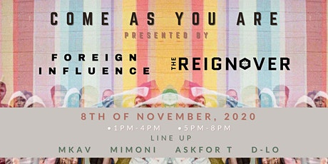 Foreign Influence & The Reignover presents: Come As You Are tickets