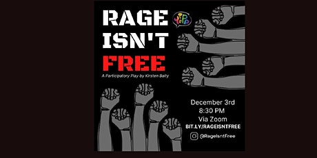 Rage Isn't Free: A Participatory Play tickets